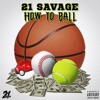 21 Savage • How To Ball (Prod By: Shawty Fresh)