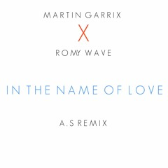 Martin Garrix x Romy Wave - In The Name Of Love