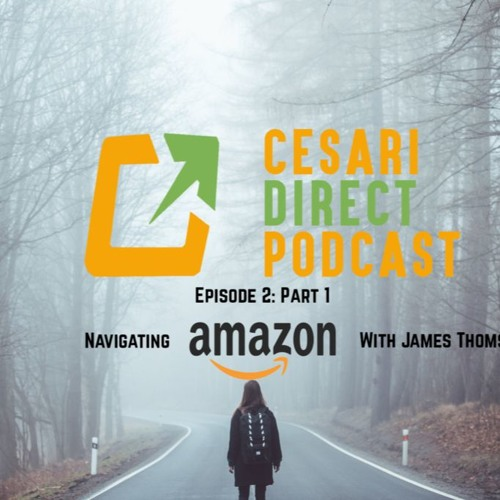 Episode 2 (Part 1): Navigating Amazon With James Thomson