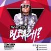 TonyMix - Why You Bleach ?