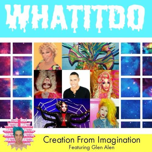 Creation From Imagination Feat. Glen Alen