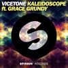 Vicetone - Kaleidoscope Ft. Grace Grundy (Preview)[Available 4 November]