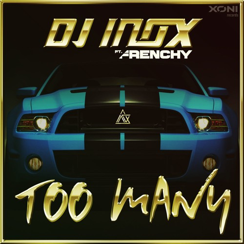 Dj Inox Feat Frenchy Too Many Avalable Now By