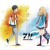 7!! - オレンジ Orange OST 四月は君の嘘 Shigatsu wa Kimi no Uso ED2『Original Acoustic Ver.』
