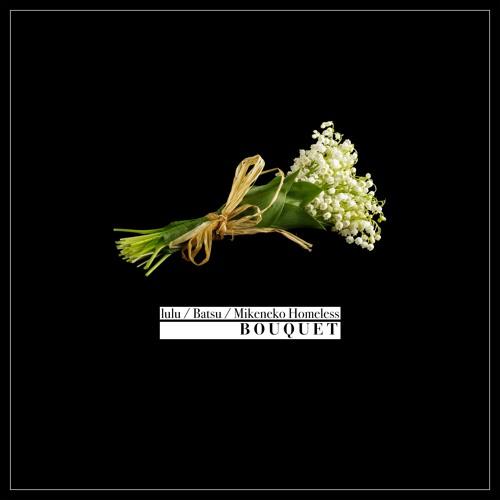 lulu - Bouquet (Prod. Mikeneko Homeless & Batsu)