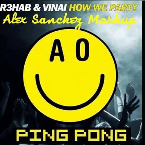 How We Party Vs Ping Pong Vs Eat Sleep Rave Repeat (Alex Sanchez Mashup)