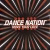 Dance Nation - Move Your Love (Breakdowns Hard Mix)