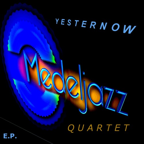 THE MEDELJAZZ QUARTET - Yesternow
