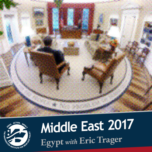 Middle East 2017: Challenges and Choices - Egypt with Eric Trager