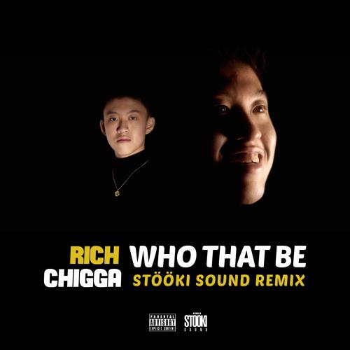 Rich Chigga - Who That Be (Stööki Sound Remix)