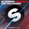 Jay Hardway - Amsterdam (AMF 2016 Anthem Preview)[OUT NOW]