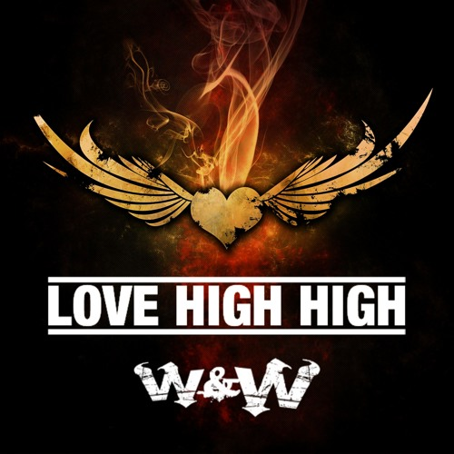 W&W - Love High High (Extended Mix)