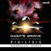 Daddy's Groove & Teammate - Pulse (Murmullo Remix) [*FREE DL ON BUY LINK*]
