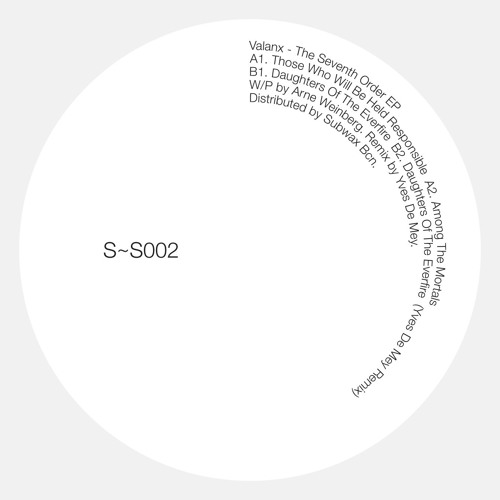 S~S002 - Valanx - The Seventh Order EP with a Yves De Mey remix