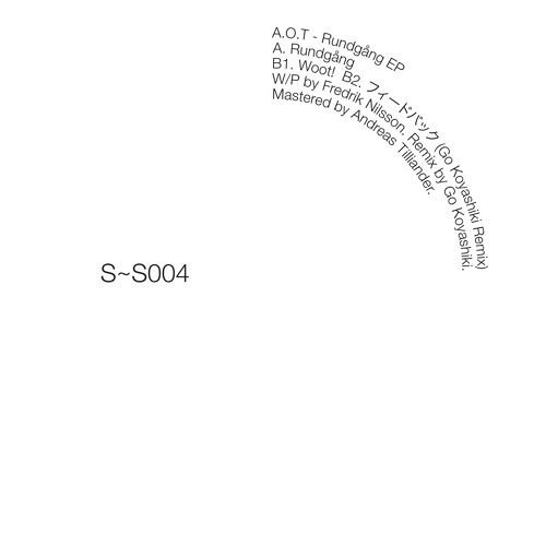 S~S004 - A.O.T - Rundgång EP with a Go Koyashiki remix