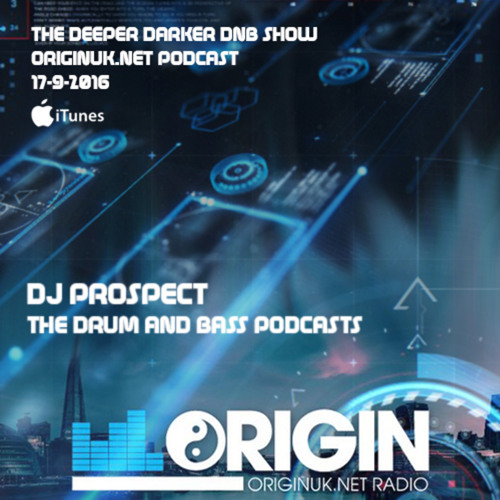 DJ PROSPECT - THE DEEPER DARKER DNB SHOW LIVE ON ORIGINUK.NET 17-9-2016