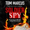 Soldier Spy by Tom Marcus (audiobook extract) read by Jason Langley
