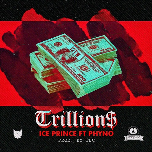 Trillions ft Phyno (Prod. by TUC)