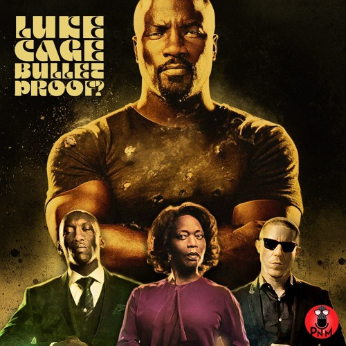 Episode 40 - Luke Cage: Bulletproof?