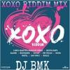 XOXO RIDDIM MIX Dj Bmk