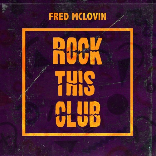 Fred McLovin - Rock This Club (Original Mix)