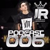 == PODCAST 006 - DJ JR DO MD == ( DJ JR DO MD )
