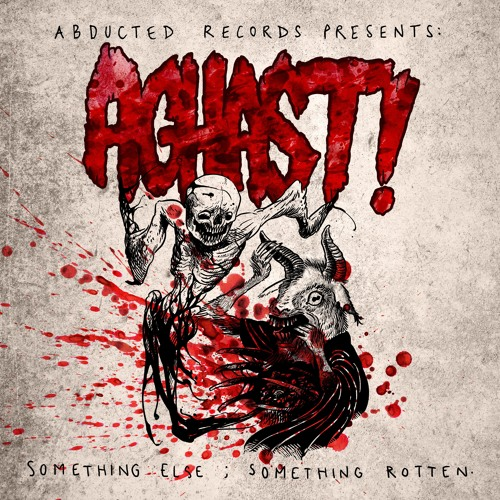 Aghast! - Something Else; Something Rotten [OUT NOW - Abducted Records]