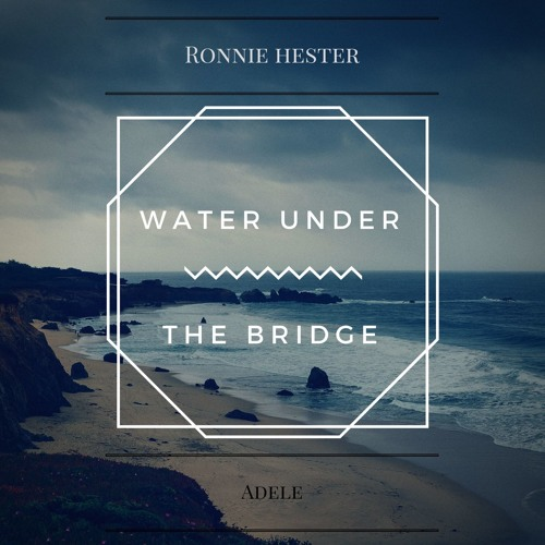 Adele - Water Under The Bridge