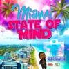 Miami State Of Mind (2016 - 2017)SOCA PROMO