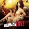 Mere_Peeche_Hindustan_-_Beiimaan_Love___Sunny_Leone,_Rajniesh_D___Yasser_D,_Sukr_320kbps.mp3