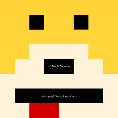 Mr. Oizo ft. Skrillex - End Of The World (Othergubby's Twerk & Dance Mix)