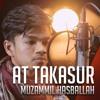 At Takasur - Muzammil Hasballah