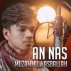 An- Nas - Muzammil Hasballah