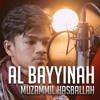 Al - Bayyinah - Muzammil Hasballah
