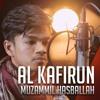 Al Kafirun - Muzammil Hasballah