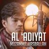Al 'adiyat - Muzammil Hasballah