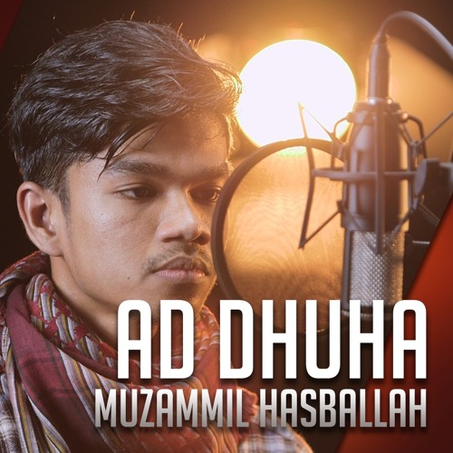 Ad Dhuha - Muzammil Hasballah by AmmarTV on SoundCloud