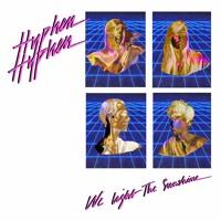 Hyphen Hyphen - We Light The Sunshine (Yuksek Remix)