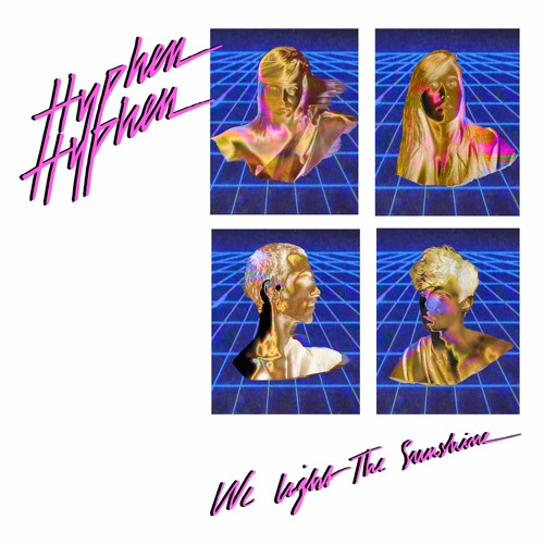 Hyphen Hyphen - We Light The Sunshine (Yuksek Remix)