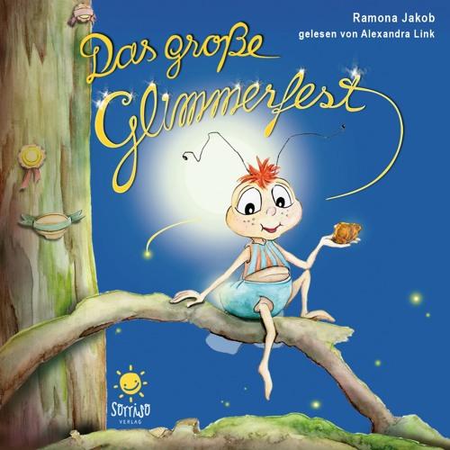 Das grosse Glimmerfest: Kapitel 1 des neuen Hörbuchs im sorriso Verlag