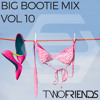 2F Big Bootie Mix, Volume 10 - Two Friends