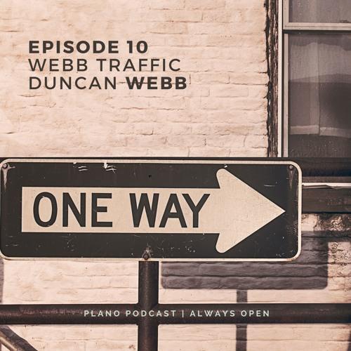 Episode 10 Webb Traffic | Duncan Webb