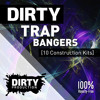 Dirty Trap Bangers [10 Construction Kits, MIDI, Presets] *Royalty Free Instrumentals / Beats* mp3