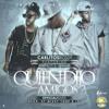 Download Quien Dijo Amigos (Official Remix) Carlitos Rossy Ft. Justin Quiles Y Jory Boy Mp3