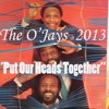 THE O'JAYS - Put Our Heads Together (Jayphies-Groove) 2013