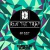 RUN THE TRAP #007 Mix By CHRISTIAN BURGOS
