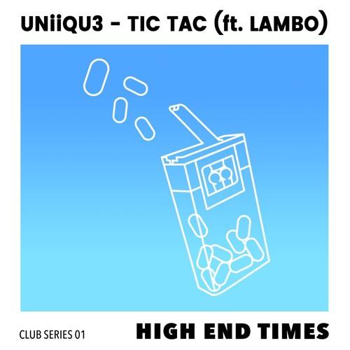 UNiiQU3 - Tic Tac Ft. Lambo