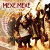 Mexe Mexe feat. Beat Laden