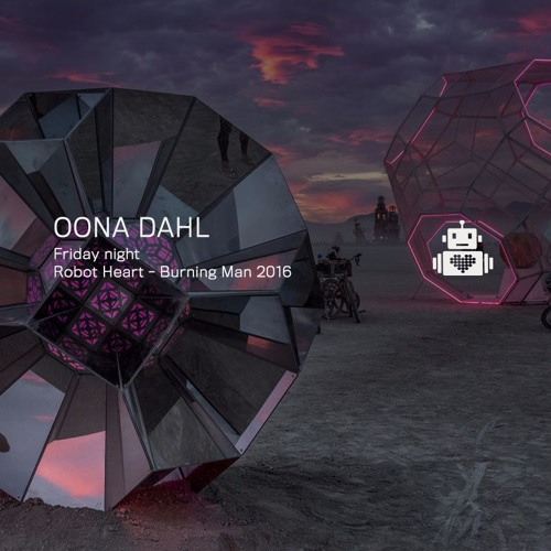 Oona Dahl - Robot Heart - Burning Man 2016