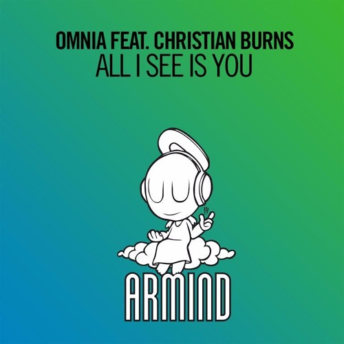 Omnia feat. Christian Burns - All I See Is You [played in ASOT #784]